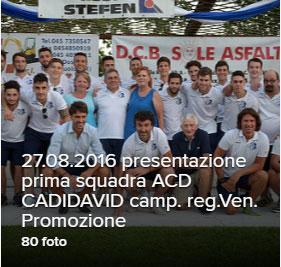 27 Agosto 2016 Presentazione della I° SQUADRA Campionato di Promozione e Juniores Regionali  campionato 2016-2017