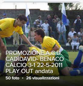 PROMOZIONE A.C.D. CADIDAVID- BENACO CALCIO 3-1 22-5-2011 PLAY OUT andata